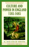 Culture and Power in England, 1585-1685 - Smuts, R. Malcolm