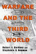 Warfare and the Third World - Harkavy, Robert E.; Neuman, Stephanie G.; Neuman, Stephanie G.