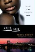 White Lines - Brown, Tracy