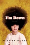 I'm Down - Wolff, Mishna