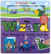 Wizard: Fun Things to Make and Do [With StickersWith EnvelopeWith Board GameWith Press-Out Characters] - Surry, Emma; Perkins, Bethany; Edwards, Hermione