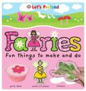 Fairies: Fun Things to Make and Do [With StickersWith EnvelopeWith Board GameWith Press-Out Characters] - Surry, Emma; Perkins, Bethany; Edwards, Hermione