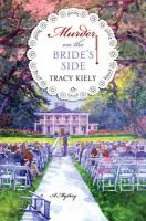 Murder on the Bride's Side: A Mystery - Kiely, Tracy