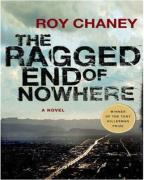 The Ragged End of Nowhere - Chaney, Roy