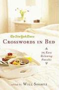 The New York Times Crosswords in Bed: 75 Easy Puzzles from the Pages of the New York Times