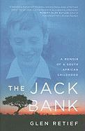 The Jack Bank: A Memoir of a South African Childhood - Retief, Glen
