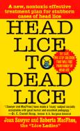 Head Lice to Dead Lice - Sawyer, Joan; MacPhee, Roberta; MacPhee, Roberta