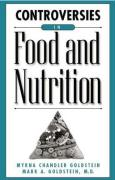 Controversies in Food and Nutrition - Goldstein, Myrna Chandler; Goldstein, Mark A.