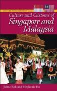 Culture and Customs of Singapore and Malaysia - Koh, Jaime; Ho, Stephanie