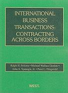International Business Transactions: Contracting Across Borders - Folsom, Ralph H.; Gordon, Michael Wallace; Spanogle, John A. , Jr.