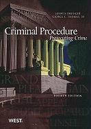 Criminal Procedure: Prosecuting Crime - Dressler, Joshua; Thomas, George C. , III