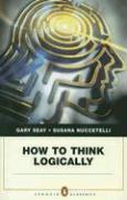 How to Think Logically - Nuccetelli, Susana; Seay, Gary