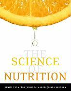 The Science of Nutrition [With Eat Right!] - Thompson, Janice L.; Manore, Melinda M.; Vaughan, Linda A.