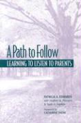 A Path to Follow: Learning to Listen to Parents - Edwards, Patricia A.; Pleasants, Heather M.; Edwards, Heather