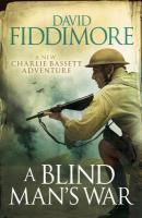 A Blind Man's War. David Fiddimore - Fiddimore, David