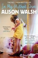 In My Mother's Shoes - Walsh, Alison