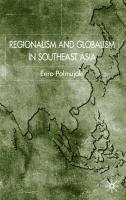 Regionalism and Globalism in Southeast a - Palmujoki, Eero