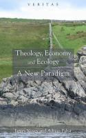 Theology, Economy and Ecology: A New Paradigm - Noyes, James