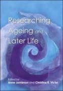 Researching Ageing and Later Life - Anne Jamieson and Christina Victor