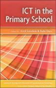 Ict in the Primary School - Loveless, Avril; Dore, Babs; Loveless