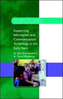 Supporting ICT in the Early Years - j-Blatchford, John