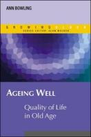Ageing Well: Quality of Life in Old Age - Bowling, Ann