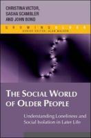 The Social World of Older People - Victor, Christina; Scambler, Sasha; Bond, John
