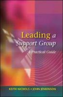 Leading a Support Group - Nichols, Keith