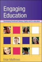 Engaging Education: Developing Emotional Literacy, Equity and Co-Education - Matthews, Brian; Matthews Brian
