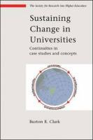 Sustaining Change in Universities - Clark, Burton R
