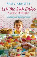 Let Me Eat Cake - Arnott, Paul