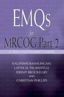 EMQs for the MRCOG Part 2: A Self-Assessment Guide - Ramalingam, Kalaivani; Palanivelu, Latha M.; Brockelsby, Jeremy