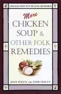 More Chicken Soup & Other Folk Remedies - Wilen, Joan; Wilen, Lydia; Wilen, Lydia