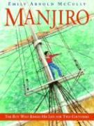 Manjiro: The Boy Who Risked His Life for Two Countries - McCully, Emily Arnold