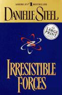 Irresistible Forces - Steel, Danielle