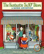 The Fantastic 5 & 10 Cent Store: A Rebus Adventure - Lewis, J. Patrick