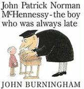 John Patrick Norman McHennessy: The Boy Who Was Always Late - Burningham, John