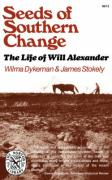 Seeds of Southern Change: The Life of Will Alexander - Dykeman, Wilma