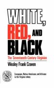 White, Red, and Black: The Seventeenth-Century Virginian - Craven, Wesley Frank