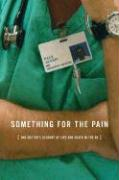 Something for the Pain: One Doctor's Account of Life and Death in the ER - Austin, Paul