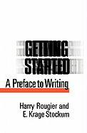 Getting Started: A Preface to Writing - Rougier, Harry; Stockum, E. K.
