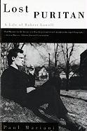 Lost Puritan: A Life of Robert Lowell - Mariani, Paul