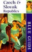 Blue Guide the Czech & Slovak Republics - Jacobs, Michael