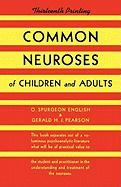Common Neuroses of Children and Adults - English, O. Spurgeon; English, Oliver S.