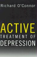 Active Treatment of Depression - O'Connor, Richard