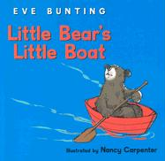 Little Bear's Little Boat - Bunting, Eve