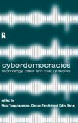 Cyberdemocracy: Technology, Cities and Civic Networks - Tsagarousianou, Roza