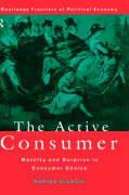The Active Consumer: Novelty and Surprise in Consumer Choice - Bianchi, Marina