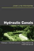 Hydraulic Canals: Design, Construction, Regulation and Maintenance - Montanes, Jose Liria