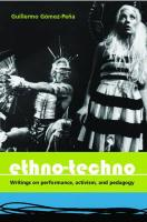 Ethno-Techno; Writings on Performance, Activism and Pedagogy - Gomez-Pena, Guillermo